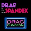 Flame On :: Episode 94 :: Drag Is The New Spandex :: Enter The Drag Dungeon