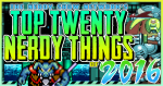 YEAR-END LIST: The Top 20 Nerdy Things of 2016